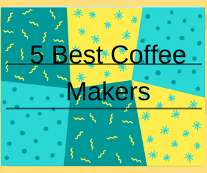5-best-coffee-makers